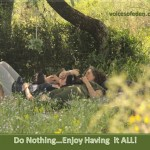 Do Nothing... Enjoy Having it All